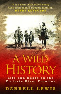A Wild History - Life and Death on the Victoria River Frontier