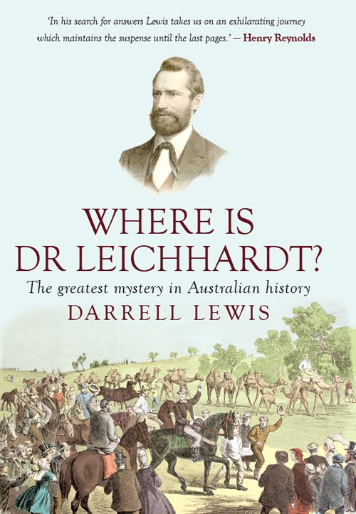 Where is Dr. Leichhardt? - The Greatest Mystery in Australian History